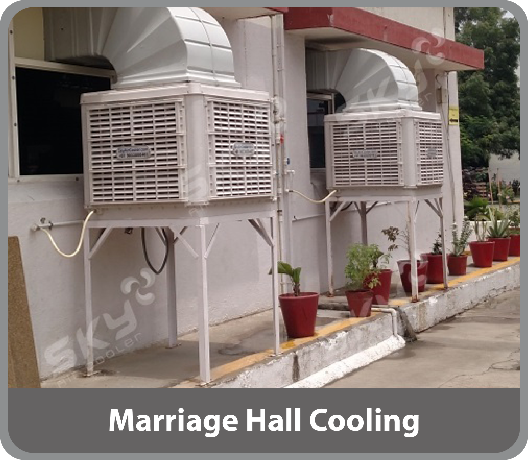 Marriage Hall Cooling